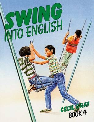 Swing Into English Book 4 by Cecil Gray
