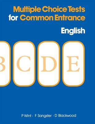 Multiple Choice Tests for Common Entrance - English by Phyllis Wint, Freda Sangster, D. Blackwood
