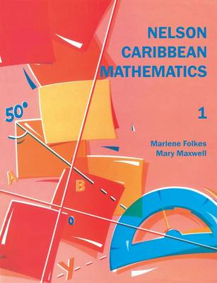 Nelson Caribbean Mathematics 1 by Marlene Folkes, Mary Maxwell
