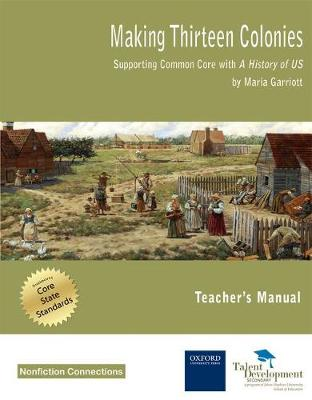 Making Thirteen Colonies Supporting Common Core with a History of US (Teacher's Manual) by Maria Garriott, Susan Dangel