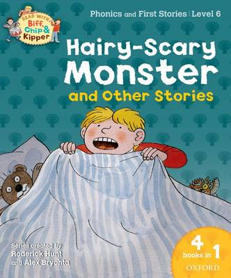 Oxford Reading Tree Read With Biff, Chip, and Kipper: Hairy-scary Monster & Other Stories Level 6 Phonics and First Stories by Roderick Hunt