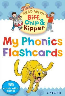 Oxford Reading Tree Read With Biff, Chip, and Kipper: My Phonics Flashcards by Roderick Hunt, Mr. Alex Brychta, Laura Sharp, Ms Annemarie Young