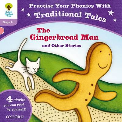Oxford Reading Tree: Level 1+: Traditional Tales Phonics The Gingerbread Man and Other Stories by Gill Munton, Alison Hawes, Alex Lane