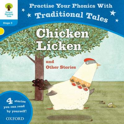 Oxford Reading Tree: Level 3: Traditional Tales Phonics Chicken Licken and Other Stories by Nikki Gamble, Gill Munton