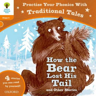 Oxford Reading Tree: Level 6: Traditional Tales Phonics How the Bear Lost His Tail and Other Stories by Roderick Hunt, Mr. Alex Brychta