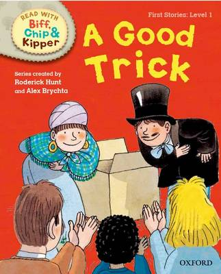 Oxford Reading Tree Read with Biff, Chip and Kipper: First Stories: Level 1: A Good Trick by Roderick Hunt