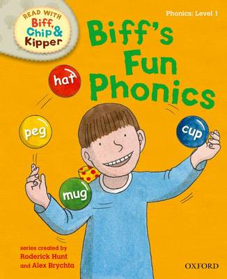 Oxford Reading Tree Read with Biff, Chip and Kipper: First Stories: Level 1: Biff's Fun Phonics by Roderick Hunt, Mr. Alex Brychta