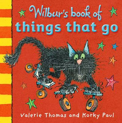 Wilbur's Book of Things That Go by Valerie Thomas