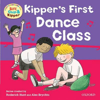 Oxford Reading Tree: Read With Biff, Chip & Kipper First Experiences Kipper's First Dance Class by Roderick Hunt, Ms Annemarie Young, Kate Ruttle