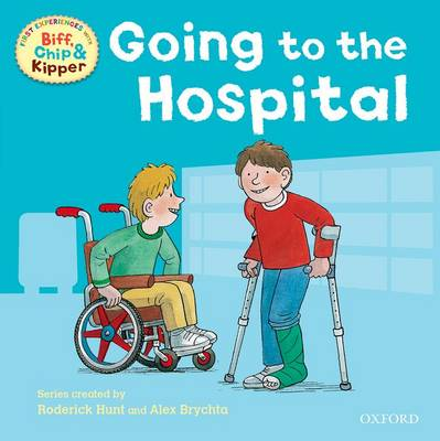 Oxford Reading Tree: Read With Biff, Chip & Kipper First Experiences Going to the Hospital by Roderick Hunt, Ms Annemarie Young, Kate Ruttle