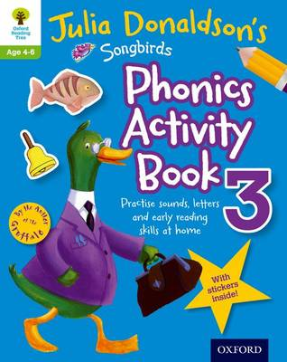 Oxford Reading Tree Songbirds: Julia Donaldson's Songbirds Phonics Activity Book 3 by Julia Donaldson