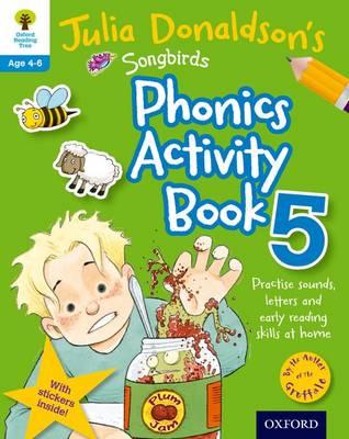Oxford Reading Tree Songbirds: Julia Donaldson's Songbirds Phonics Activity Book 5 by Julia Donaldson