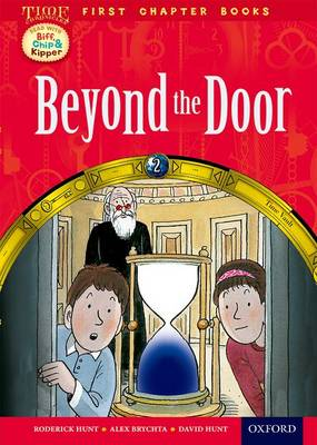 Oxford Reading Tree Read with Biff, Chip and Kipper: Level 11 First Chapter Books: Beyond the Door by Roderick Hunt, David Hunt