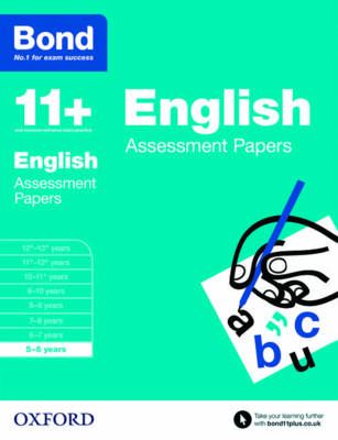 Bond 11+: English: Assessment Papers 5-6 years by Sarah Lindsay, Bond