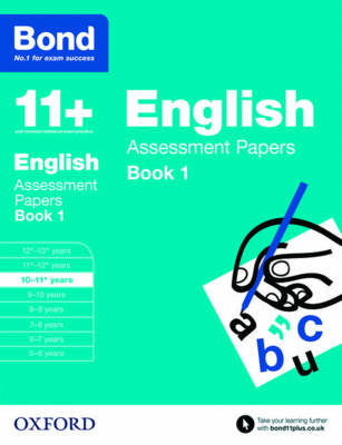Bond 11+: English: Assessment Papers 10-11+ years Book 1 by Sarah Lindsay, Bond