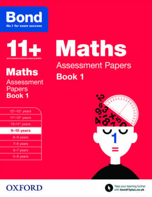 Bond 11+: Maths: Assessment Papers 9-10 years Book 1 by J. M. Bond, Andrew Baines, Bond