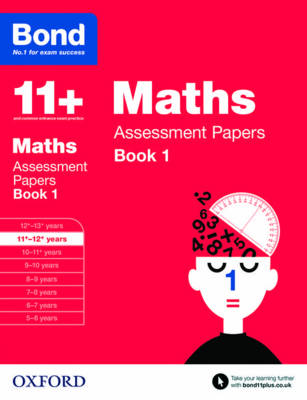 Bond 11+: Maths: Assessment Papers 11+-12+ years Book 1 by J. M. Bond, Andrew Baines, Bond