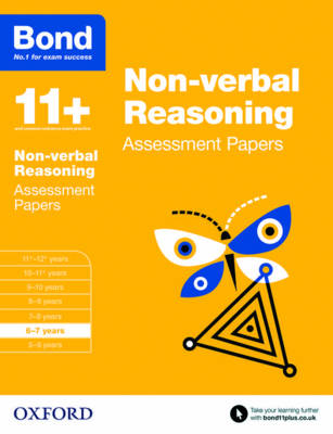 Bond 11+: Non-verbal Reasoning: Assessment Papers 6-7 years by Alison Primrose, Bond