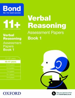 Bond 11+: Verbal Reasoning: Assessment Papers 10-11+ years Book 1 by J. M. Bond, Bond