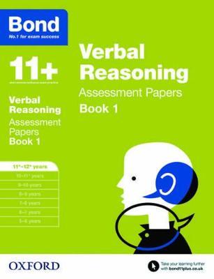 Bond 11+: Verbal Reasoning: Assessment Papers 11+-12+ years Book 1 by J. M. Bond, Bond