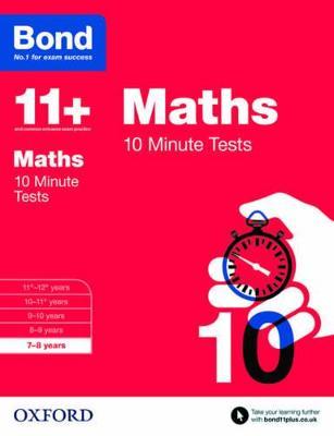 Bond 11+: Maths: 10 Minute Tests 7-8 years by Sarah Lindsay, Bond