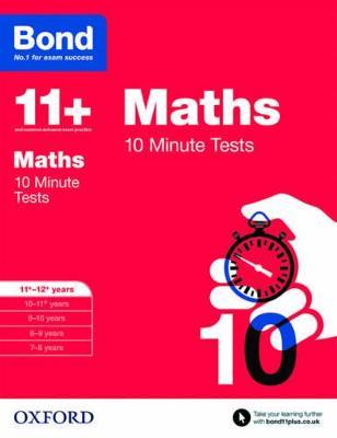 Bond 11+: Maths: 10 Minute Tests 11+-12+ years by Sarah Lindsay, Bond