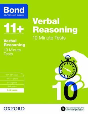 Bond 11+: Verbal Reasoning: 10 Minute Tests 7-8 years by Frances Down, Bond