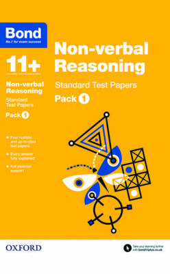 Bond 11+: Non-verbal Reasoning: Standard Test Papers Pack 1 by Andrew Baines, Bond