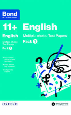Bond 11+: English: Multiple-choice Test Papers Pack 1 by Sarah Lindsay, Bond