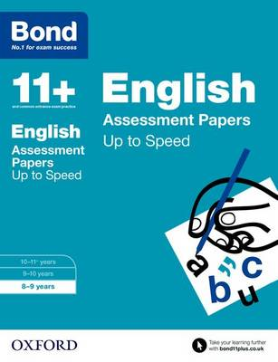 Bond 11+: English: Up to Speed Papers 8-9 years by Frances Down, Alison Primrose, Bond
