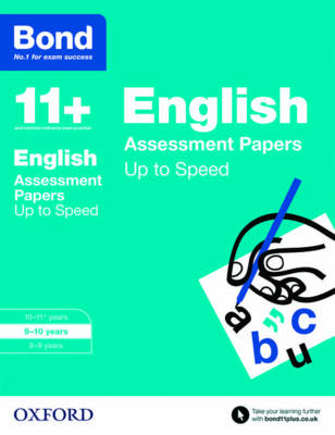 Bond 11+: English: Up to Speed Papers 9-10 years by Frances Down, Alison Primrose, Bond