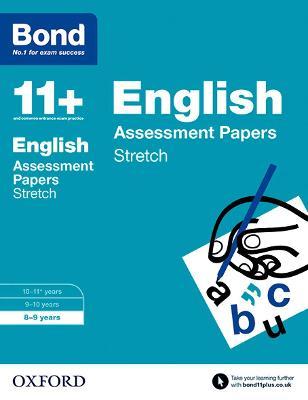 Bond 11+: English: Stretch Papers 8-9 years by Sarah Lindsay, Karen Morrison, Frances Down, Alison Primrose