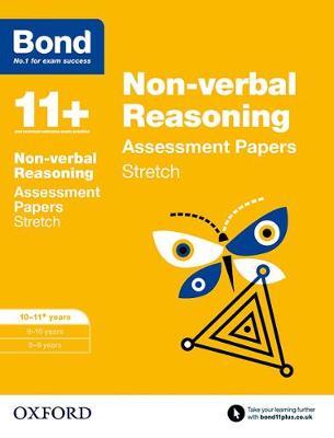 Bond 11+: Non-verbal Reasoning: Stretch Papers 10-11+ years by Sarah Lindsay, Frances Down, Karen Morrison, Alison Primrose
