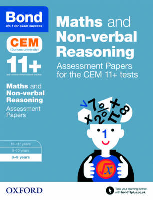 Bond 11+: Maths and Non-verbal Reasoning: Assessment Papers for the CEM 11+ tests 8-9 years by Alison Primrose, Bond