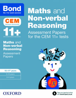 Bond 11+ Maths and Non-verbal Reasoning Assessment Papers for the CEM 11+ tests 10-11+ years by Alison Primrose, Bond