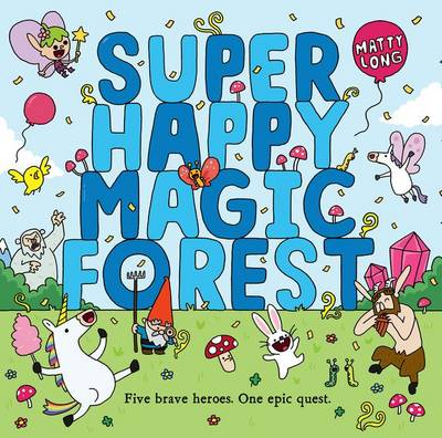 Super Happy Magic Forest by Matty Long