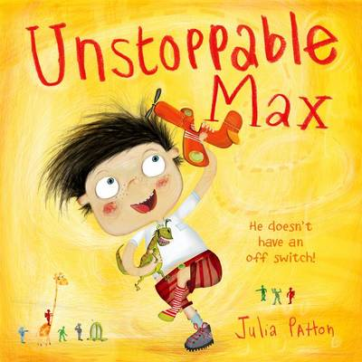 Unstoppable Max by Julia Patton
