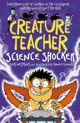 Creature Teacher: Science Shocker by Sam Watkins