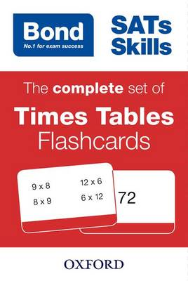 Bond SATs Skills: The complete set of Times Tables Flashcards by Michellejoy Hughes, Bond