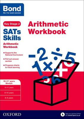 Bond SATs Skills: Arithmetic Workbook 10-11+ years Stretch by Michellejoy Hughes, Bond, Sarah Lindsay