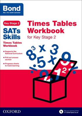 Bond SATs Skills: Times Tables Workbook for Key Stage 2 by Sarah Lindsay, Bond