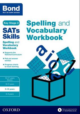 Bond SATs Skills Spelling and Vocabulary Workbook 9-10 years by Michellejoy Hughes, Bond