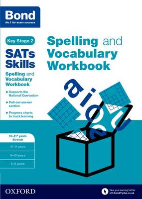 Bond SATs Skills Spelling and Vocabulary Stretch Workbook 10-11+ years by Michellejoy Hughes, Bond