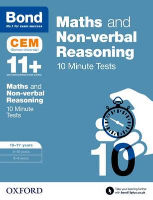 Bond 11+: Maths & Non-verbal reasoning: CEM 10 Minute Tests 10-11 years by Michellejoy Hughes, Bond