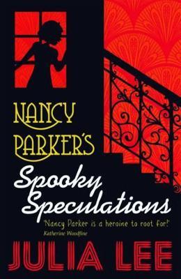Nancy Parker's Spooky Speculations by Julia Lee