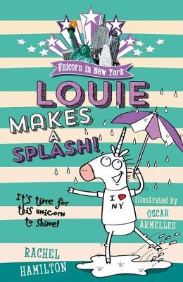 Unicorn in New York: Louie Makes a Splash by Rachel Hamilton