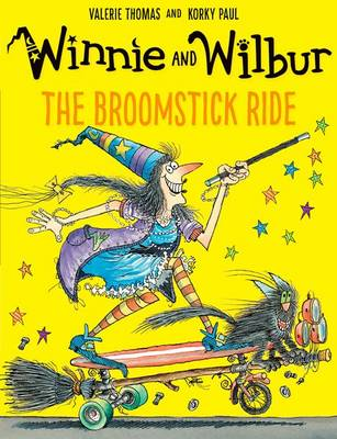 Winnie and Wilbur: The Broomstick Ride by Valerie Thomas