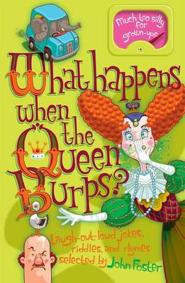What Happens When the Queen Burps? by John Foster