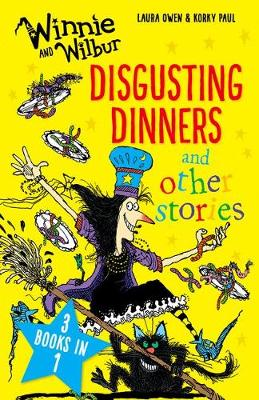 Winnie and Wilbur: Disgusting Dinners and Other Stories by Laura Owen