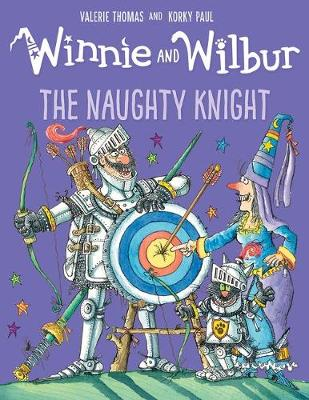 Winnie and Wilbur: The Naughty Knight by Valerie Thomas